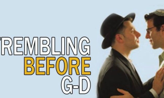 Trembling Before G*D – May 12, 2018